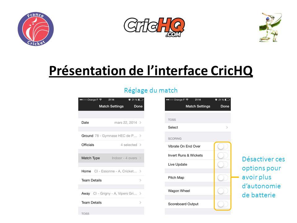 Présentation de linterface CricHQ Réglage du match Désactiver ces options pour avoir plus dautonomie de batterie