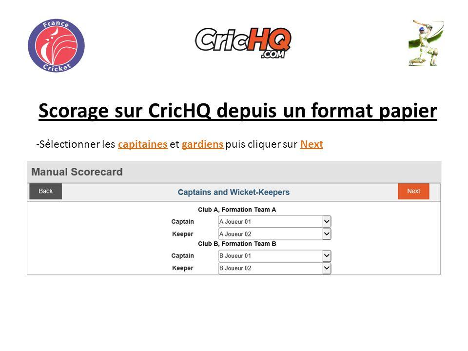 Scorage sur CricHQ depuis un format papier -Sélectionner les capitaines et gardiens puis cliquer sur Next
