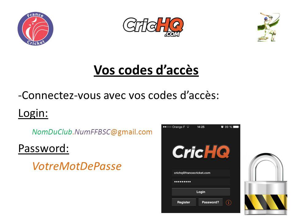 Vos codes daccès -Connectez-vous avec vos codes daccès: Login: NomDuClub.NumFFBSC@gmail.com Password: VotreMotDePasse