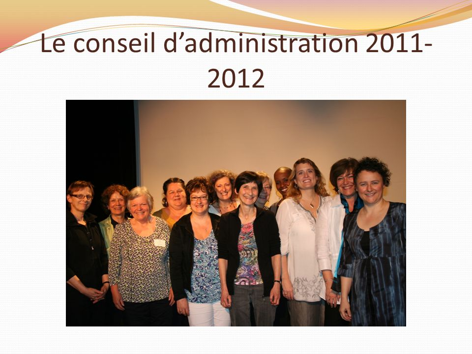 Le conseil dadministration 2011- 2012