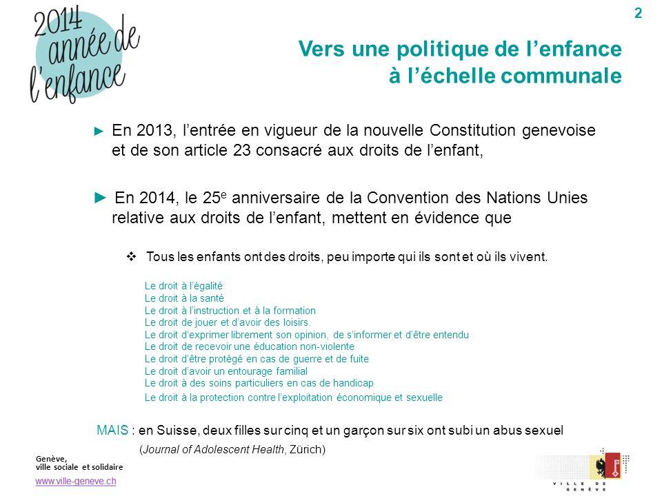 Genève, ville sociale et solidaire 2 En 2013, lentrée en vigueur de la nouvelle Constitution genevoise et de son article 23 consacré aux droits de len