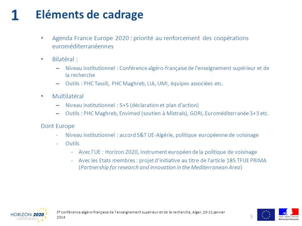 Agenda France Europe 2020 : priorité au renforcement des coopérations euroméditerranéennes Bilatéral : – Niveau institutionnel : Conférence algéro-fra