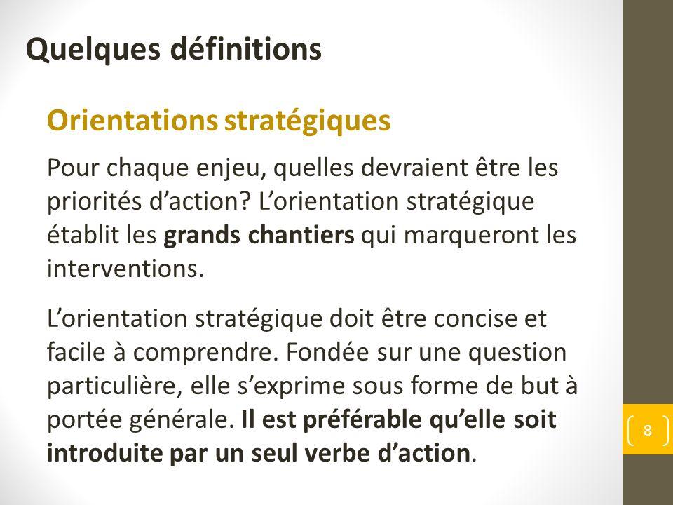 Orientations stratégiques Pour chaque enjeu, quelles devraient être les priorités daction.