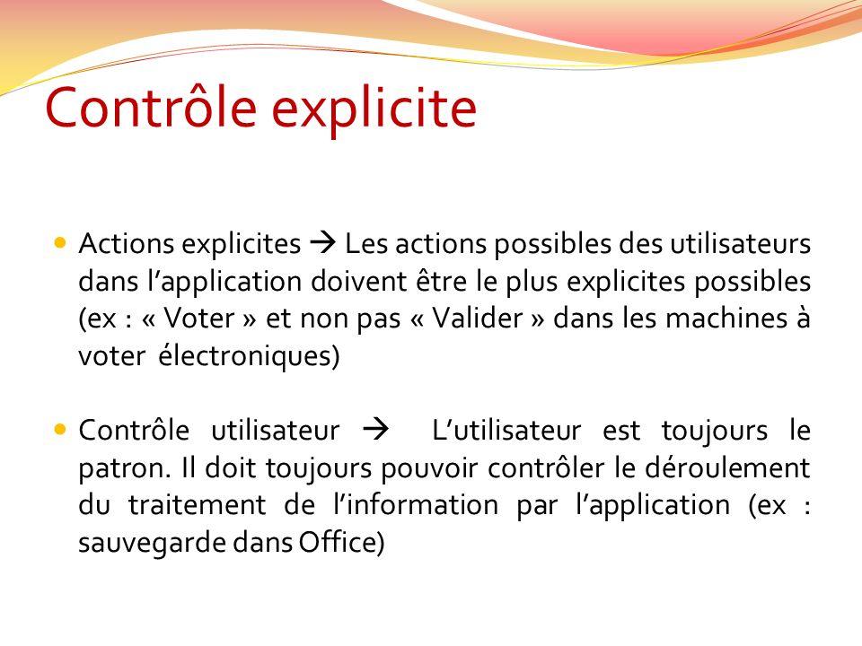 Contrôle explicite Actions explicites Les actions possibles des utilisateurs dans lapplication doivent être le plus explicites possibles (ex : « Voter