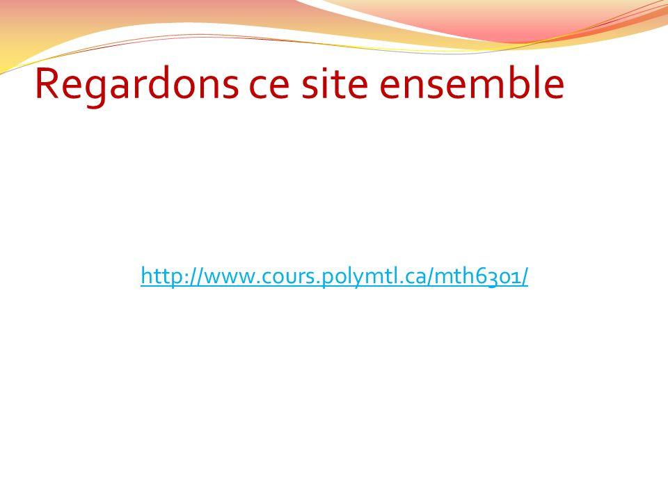 Regardons ce site ensemble http://www.cours.polymtl.ca/mth6301/