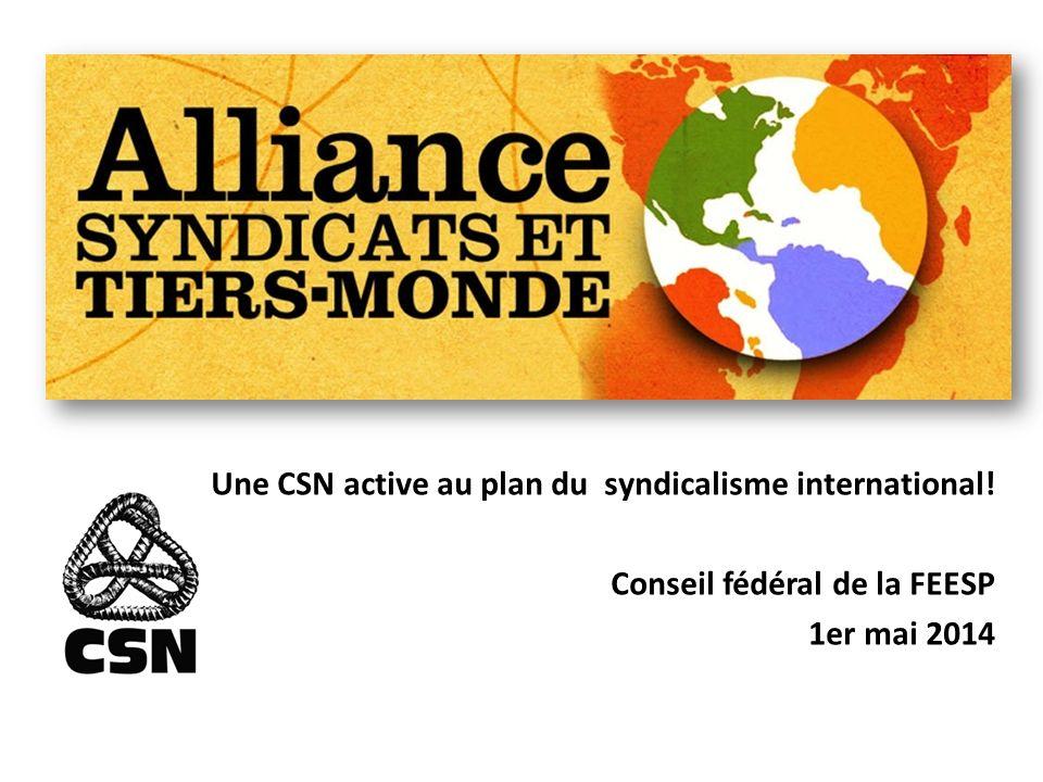 Une CSN active au plan du syndicalisme international! Conseil fédéral de la FEESP 1er mai 2014