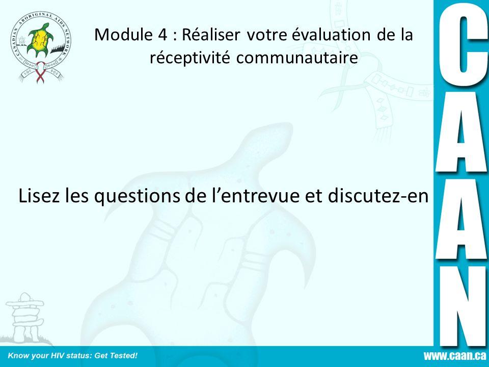 Module 4 : Réaliser votre évaluation de la réceptivité communautaire Lisez les questions de lentrevue et discutez-en