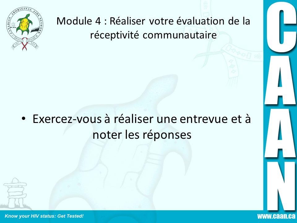 Module 4 : Réaliser votre évaluation de la réceptivité communautaire Exercez-vous à réaliser une entrevue et à noter les réponses