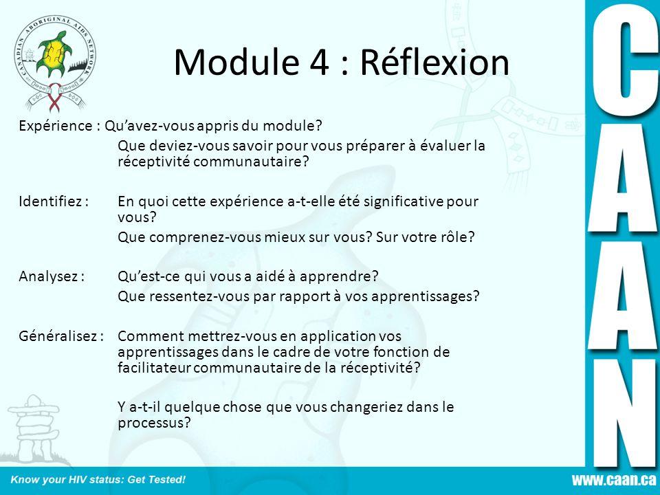 Module 4 : Réflexion Expérience : Quavez-vous appris du module? Que deviez-vous savoir pour vous préparer à évaluer la réceptivité communautaire? Iden