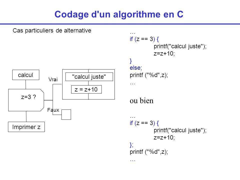 Cas particuliers de alternative Codage d un algorithme en C z=3 .