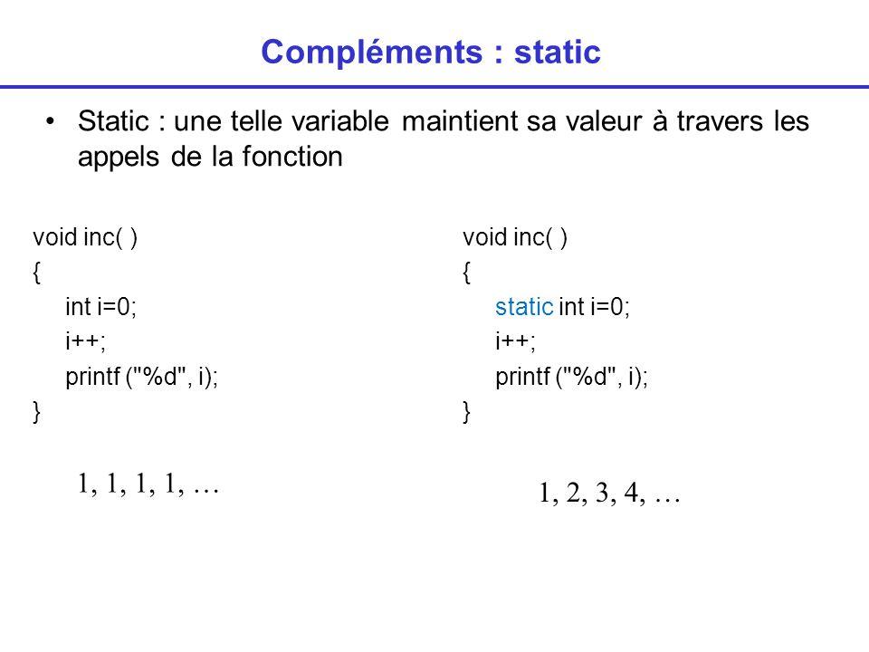 Compléments : register Une déclaration registre indique au compilateur qu une variable sera utilisée fréquemment.