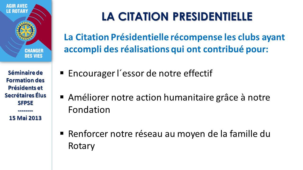 LA CITATION PRESIDENTIELLE Séminaire de Formation des Présidents et Secrétaires Élus SFPSE-------- 15 Mai 2013 La Citation Présidentielle récompense l
