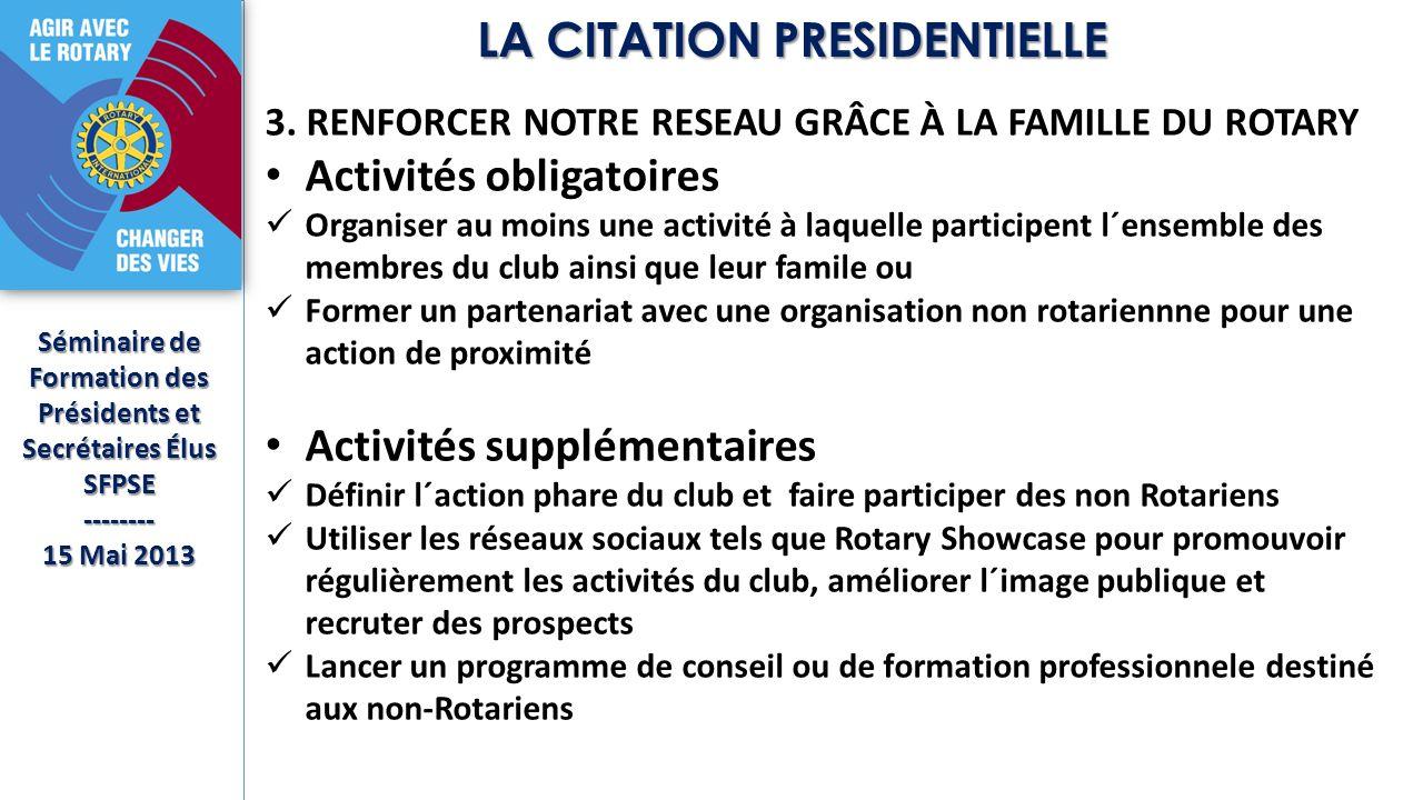 Séminaire de Formation des Présidents et Secrétaires Élus SFPSE-------- 15 Mai 2013 LA CITATION PRESIDENTIELLE 3. RENFORCER NOTRE RESEAU GRÂCE À LA FA