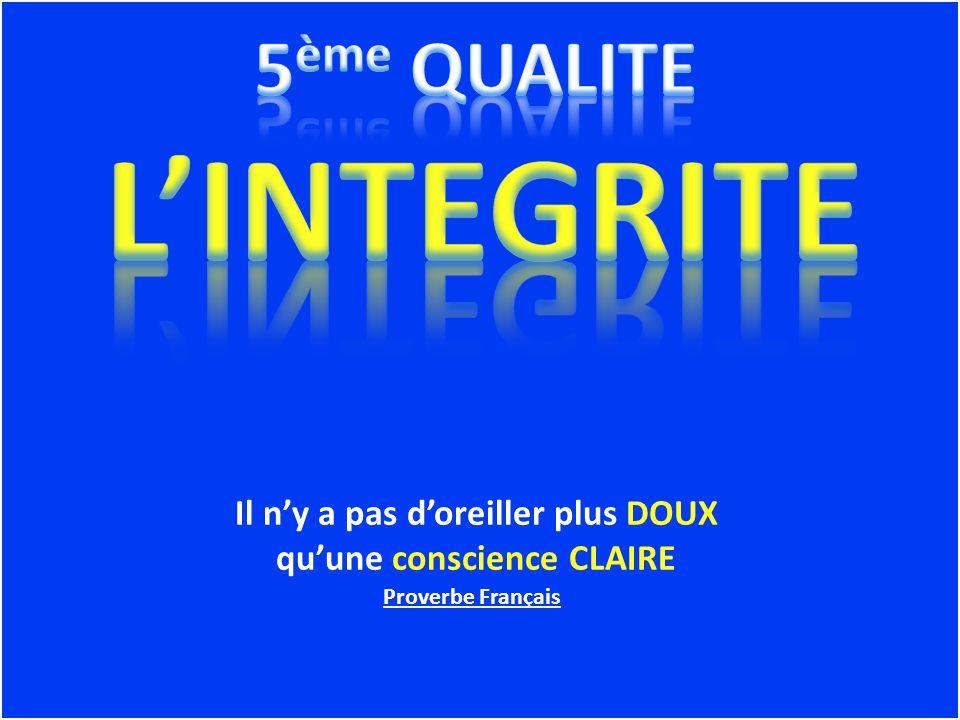 Il ny a pas doreiller plus DOUX quune conscience CLAIRE Proverbe Français