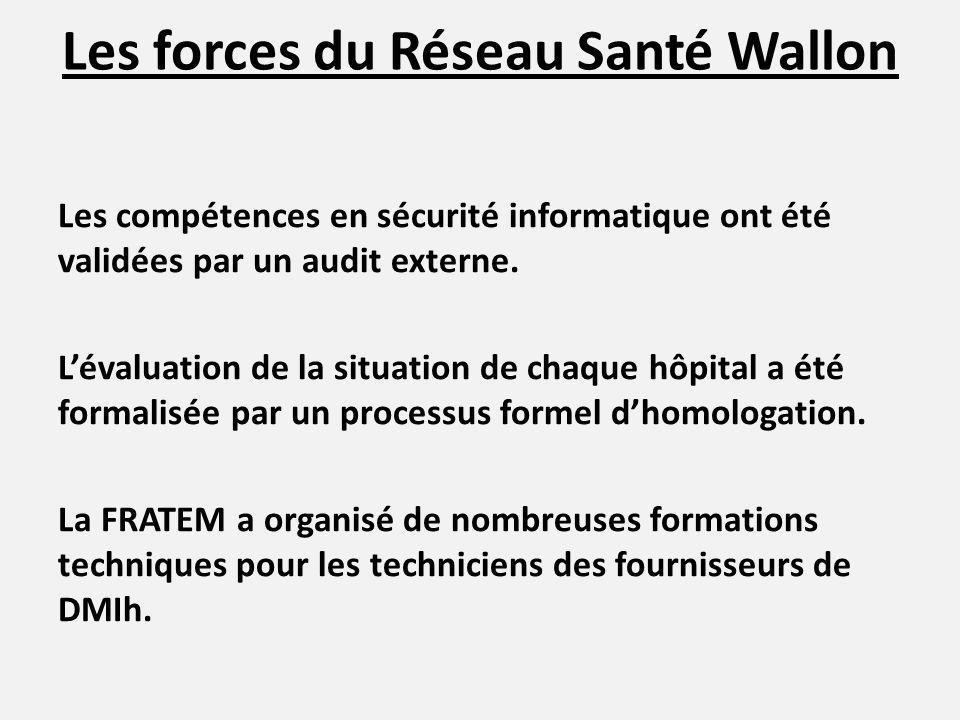 Les forces du Réseau Santé Wallon Les compétences en sécurité informatique ont été validées par un audit externe. Lévaluation de la situation de chaqu