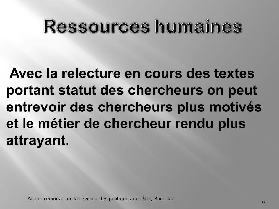 Le renforcement des ressources humaines se fera à travers un renforcement de la coopération enseignement – recherche et limplication des enseignants et chercheurs nationaux expatriés (TOKTEN).