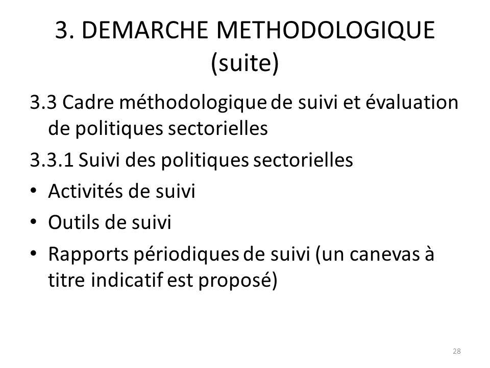 3. DEMARCHE METHODOLOGIQUE (suite) 3.3 Cadre méthodologique de suivi et évaluation de politiques sectorielles 3.3.1 Suivi des politiques sectorielles