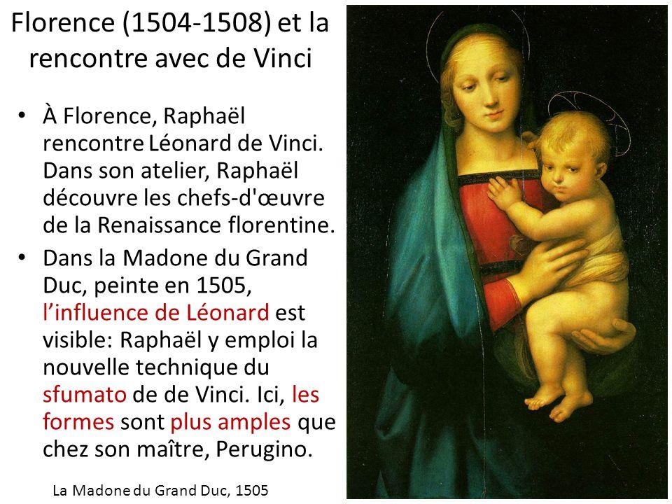 Florence (1504-1508) et la rencontre avec de Vinci À Florence, Raphaël rencontre Léonard de Vinci. Dans son atelier, Raphaël découvre les chefs-d'œuvr