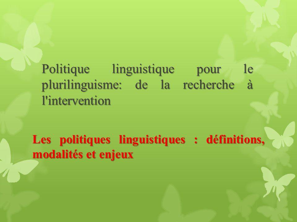 Plusieurs définitions de la constellation conceptuelle politique / planification / aménagement linguistiques et glottopolitique circulent (ces termes nétant pas synonymes).