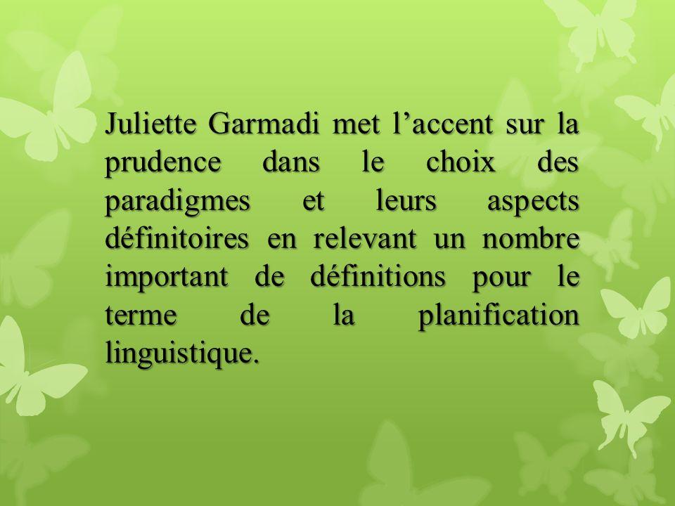 Juliette Garmadi met laccent sur la prudence dans le choix des paradigmes et leurs aspects définitoires en relevant un nombre important de définitions
