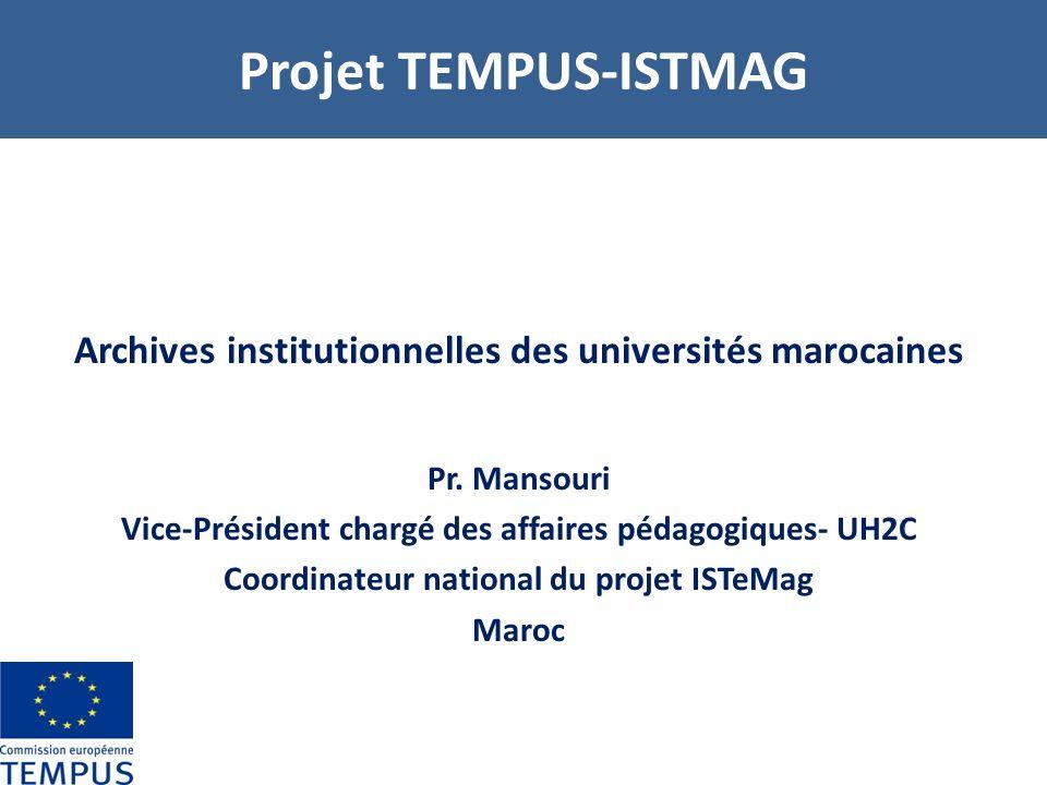 Projet TEMPUS-ISTMAG Archives institutionnelles des universités marocaines Pr.