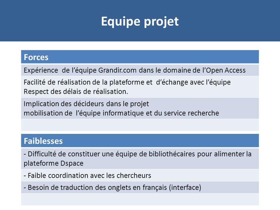 Equipe projet Forces Expérience de léquipe Grandir.com dans le domaine de lOpen Access Facilité de réalisation de la plateforme et déchange avec léquipe Respect des délais de réalisation.