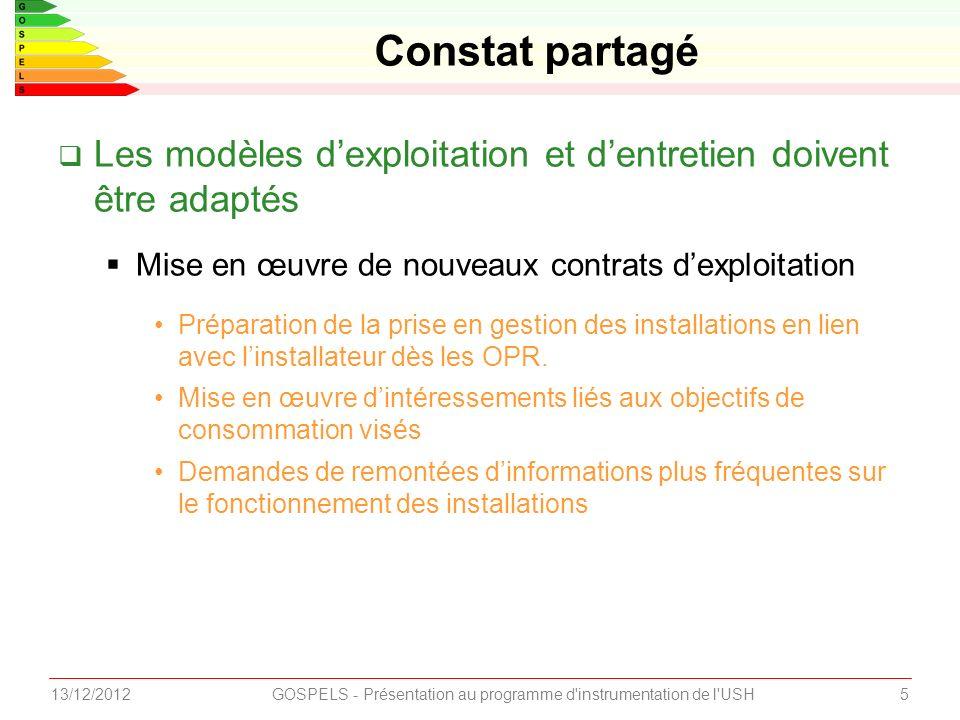 Les modèles dexploitation et dentretien doivent être adaptés Mise en œuvre de nouveaux contrats dexploitation Préparation de la prise en gestion des installations en lien avec linstallateur dès les OPR.