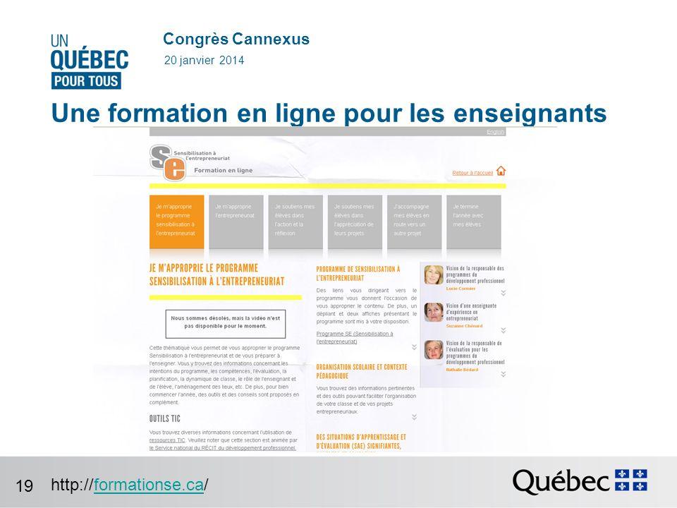 Congrès Cannexus Une formation en ligne pour les enseignants 20 janvier 2014 http://formationse.ca/formationse.ca 19
