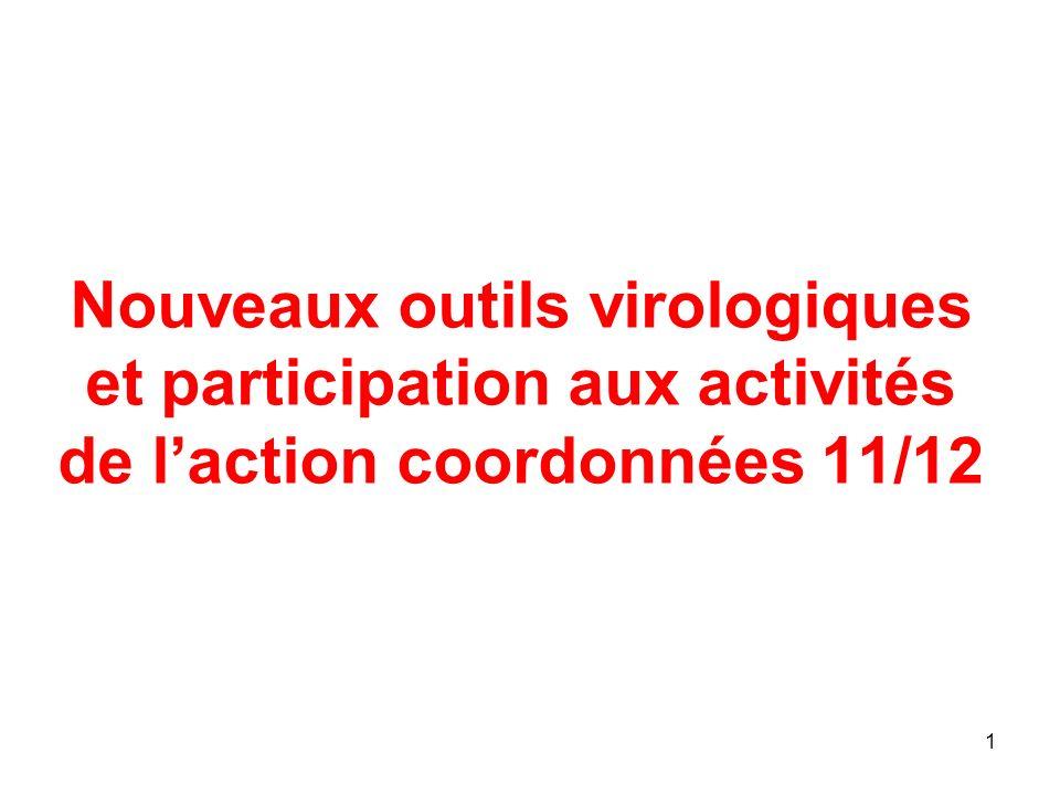 1 Nouveaux outils virologiques et participation aux activités de laction coordonnées 11/12