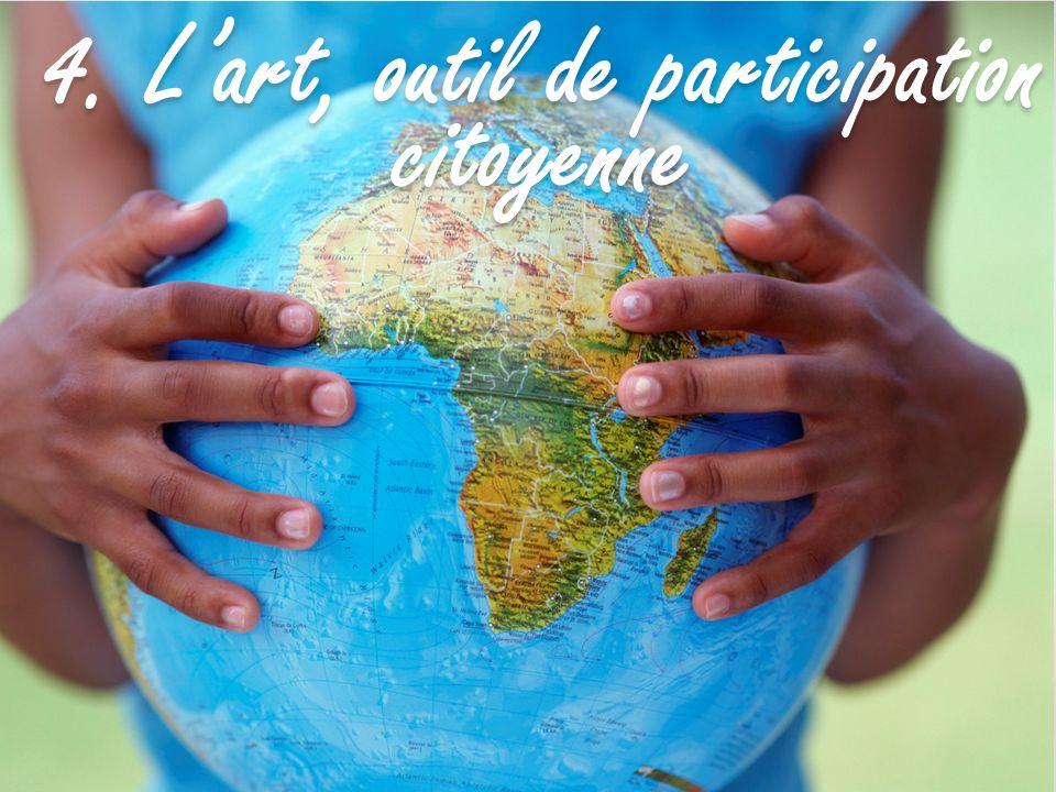 4. Lart, outil de participation citoyenne