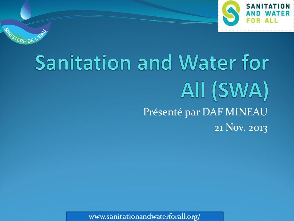 Présenté par DAF MINEAU 21 Nov. 2013 www.sanitationandwaterforall.org/