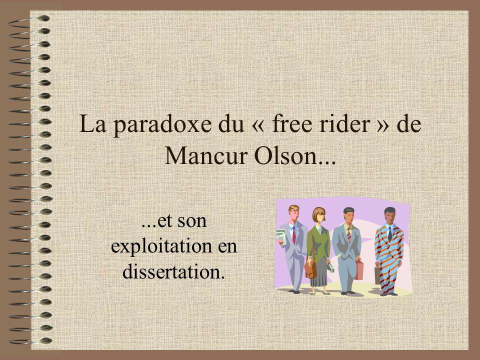La paradoxe du « free rider » de Mancur Olson......et son exploitation en dissertation.