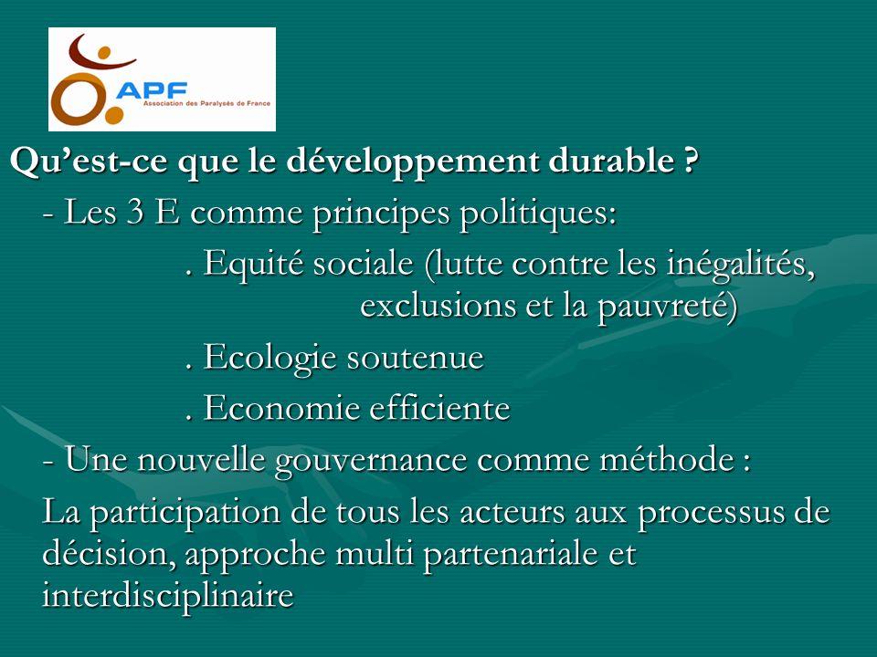 Quest-ce que le développement durable ? - Les 3 E comme principes politiques:. Equité sociale (lutte contre les inégalités, exclusions et la pauvreté)