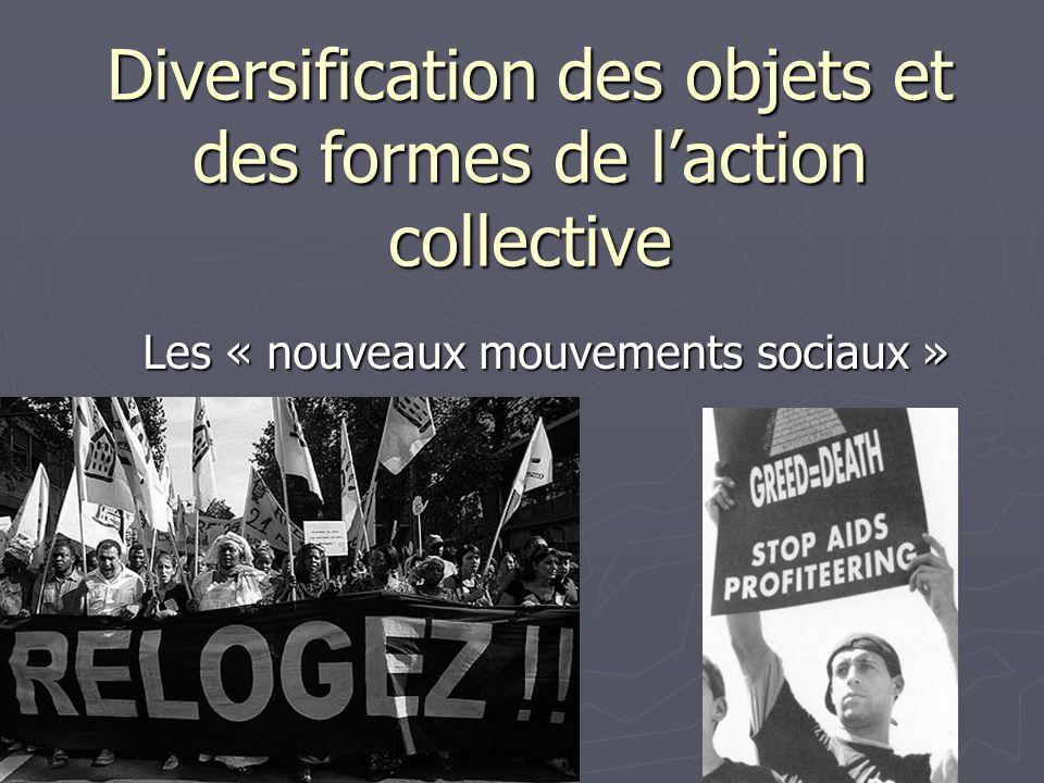 Diversification des objets et des formes de laction collective Les « nouveaux mouvements sociaux »