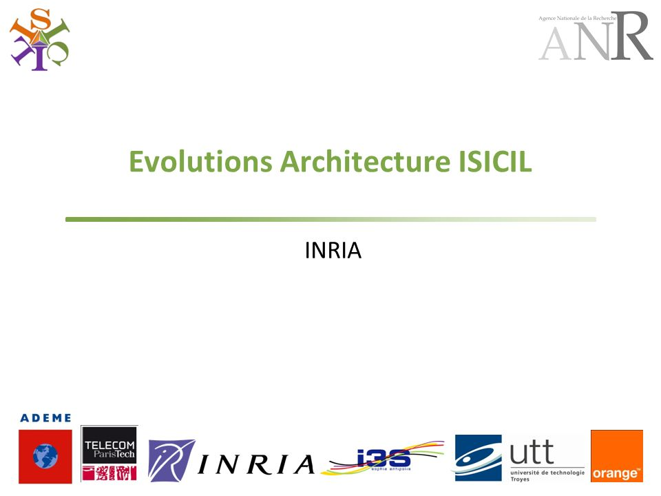 Evolutions Architecture ISICIL INRIA