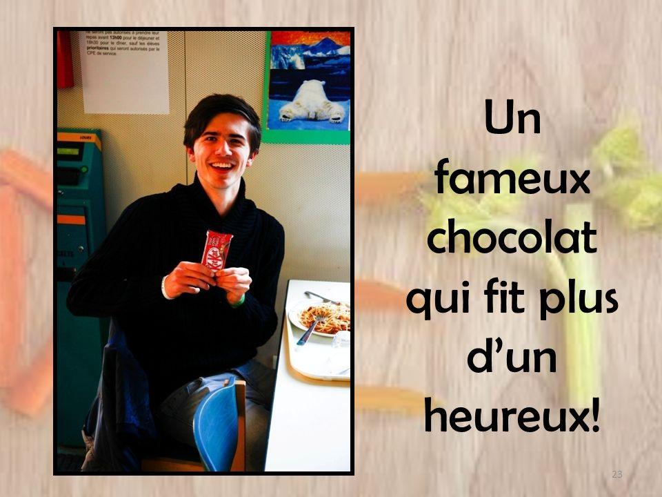 Un fameux chocolat qui fit plus dun heureux! 23