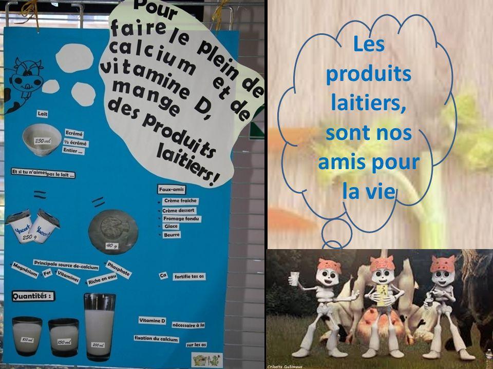 8 Les produits laitiers, sont nos amis pour la vie