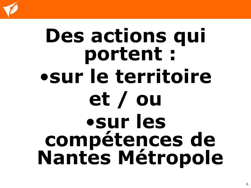 6 Des actions qui portent : sur le territoire et / ou sur les compétences de Nantes Métropole