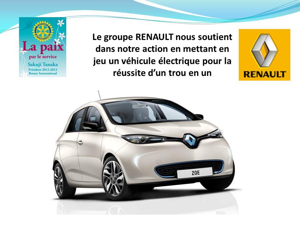 Le groupe RENAULT nous soutient dans notre action en mettant en jeu un véhicule électrique pour la réussite dun trou en un