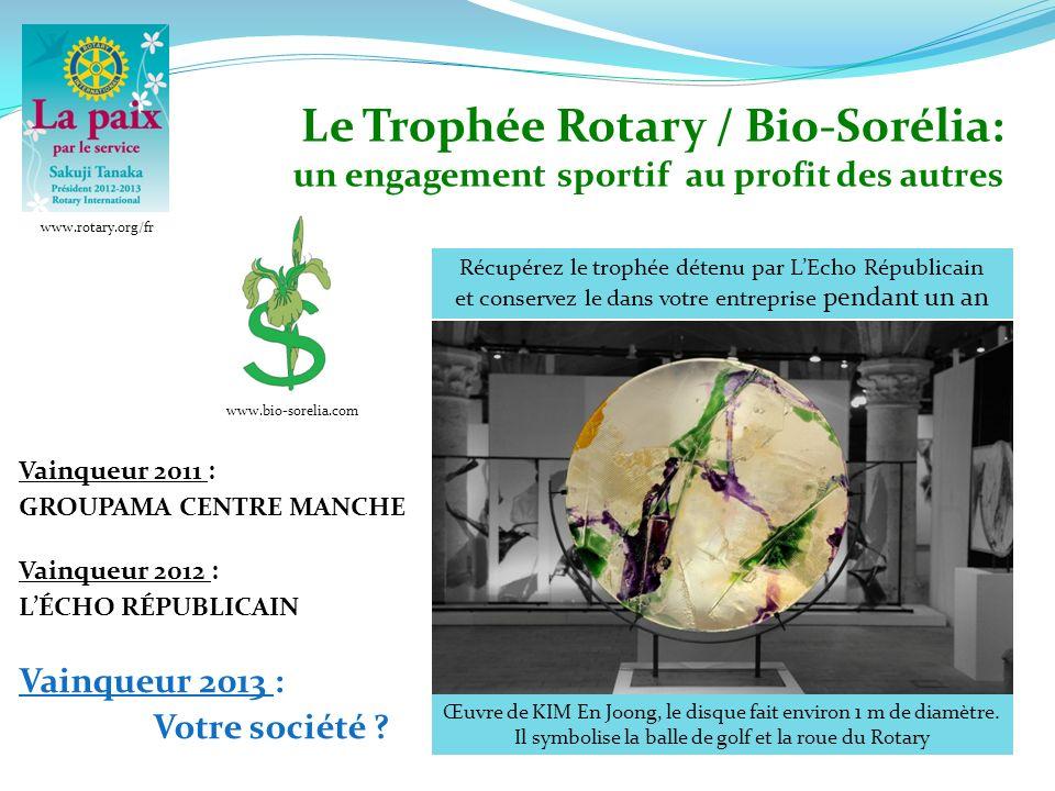 Le Trophée Rotary / Bio-Sorélia: un engagement sportif au profit des autres Récupérez le trophée détenu par LEcho Républicain et conservez le dans votre entreprise pendant un an Œuvre de KIM En Joong, le disque fait environ 1 m de diamètre.