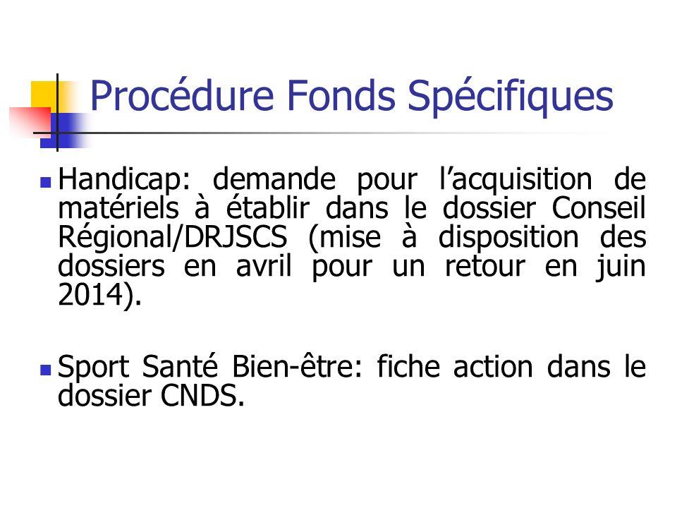Handicap: demande pour lacquisition de matériels à établir dans le dossier Conseil Régional/DRJSCS (mise à disposition des dossiers en avril pour un retour en juin 2014).