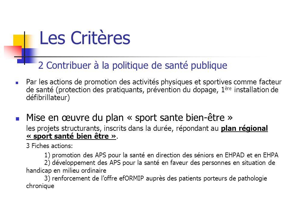 Les Critères Par les actions de promotion des activités physiques et sportives comme facteur de santé (protection des pratiquants, prévention du dopag