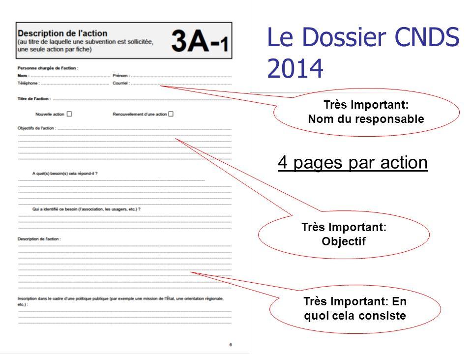 Le Dossier CNDS 2014 4 pages par action Très Important: Objectif Très Important: En quoi cela consiste Très Important: Nom du responsable