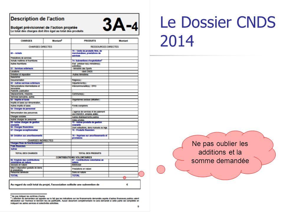 Le Dossier CNDS 2014 Ne pas oublier les additions et la somme demandée