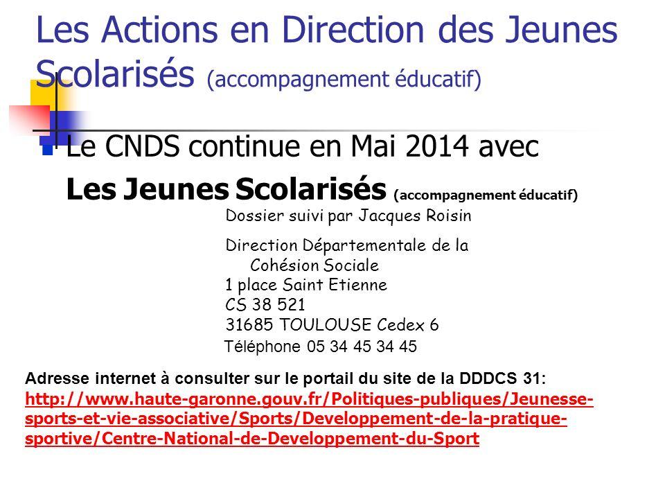 Les Actions en Direction des Jeunes Scolarisés (accompagnement éducatif) Le CNDS continue en Mai 2014 avec Les Jeunes Scolarisés (accompagnement éduca