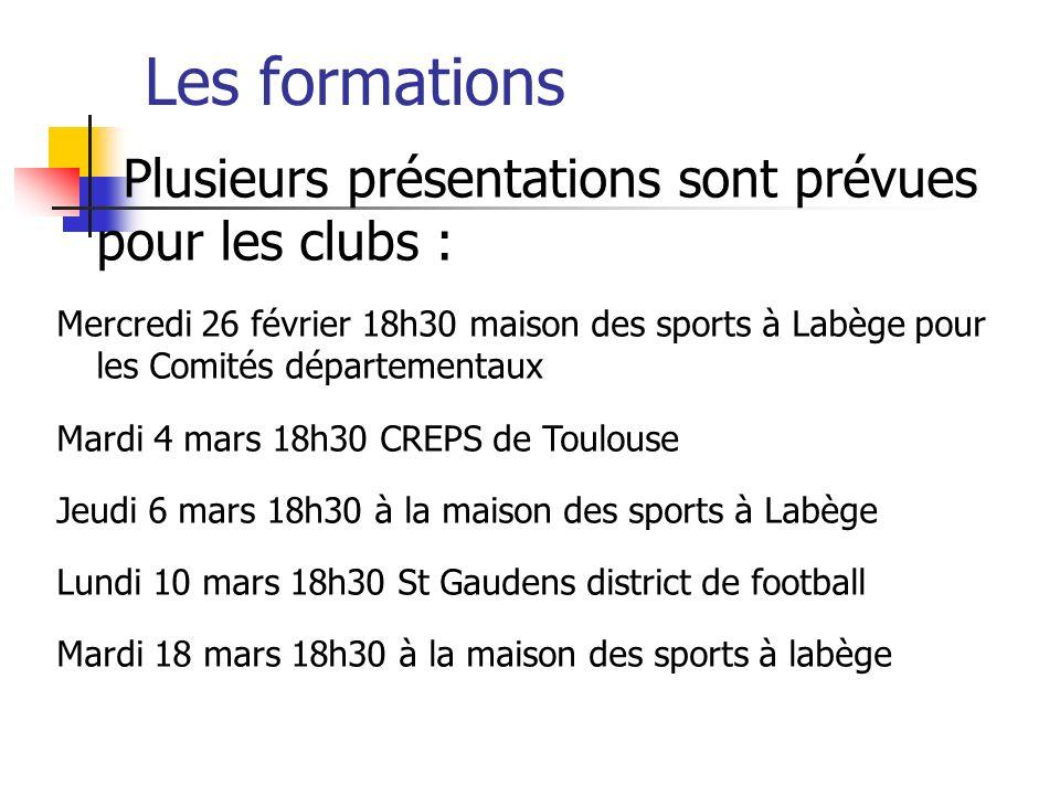 Les formations Plusieurs présentations sont prévues pour les clubs : Mercredi 26 février 18h30 maison des sports à Labège pour les Comités département