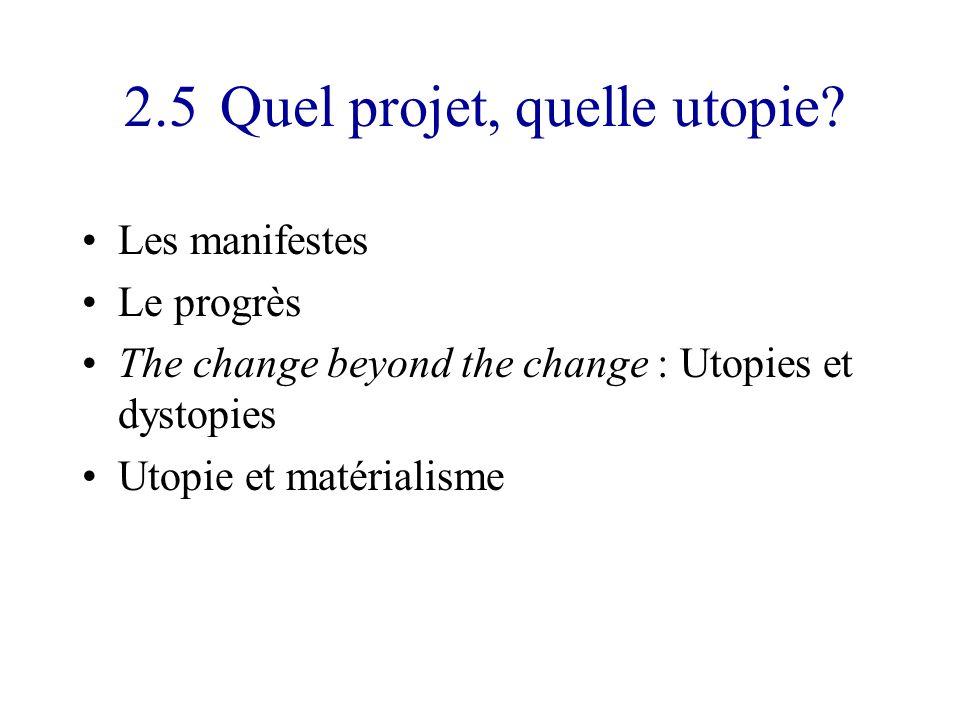 2.5Quel projet, quelle utopie.