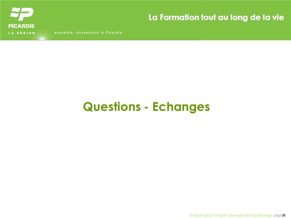Direction de la Formation Continue et de lApprentissage page 26 La Formation tout au long de la vie Questions - Echanges