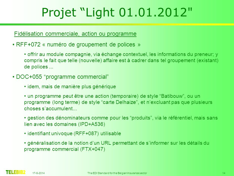 17-5-2014 The EDI Standard for the Belgian Insurance sector 14 Projet Light 01.01.2012