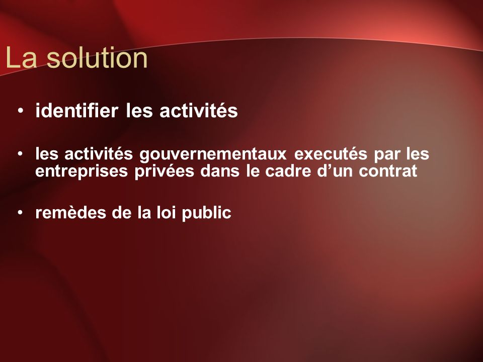 La solution identifier les activités les activités gouvernementaux executés par les entreprises privées dans le cadre dun contrat remèdes de la loi pu